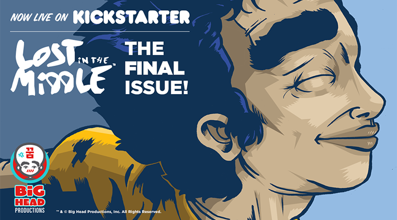 LOST IN THE MIDDLE #3 is Live on Kickstarter!